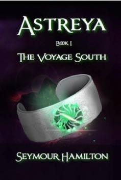 Astreya, Book I: The Voyage South Seymour Hamilton