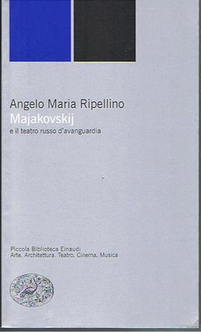 Majakovskij e il teatro russo davanguardia Angelo Maria Ripellino