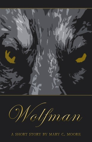 Wolfman  by  Mary C. Moore