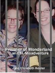 Prisoner of Wonderland: An ESL Misadventure  by  Jane Keeler