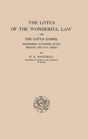 The Lotus of the Wonderful Law or The Lotus Gospel: Saddharma Pundarīka Sūtra - Miao-Fa Lien Hua Ching William Edward Soothill