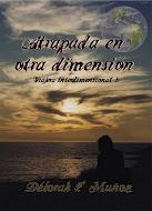 Atrapada en otra dimensión (Viajera interdimensional, #1) Déborah F. Muñoz