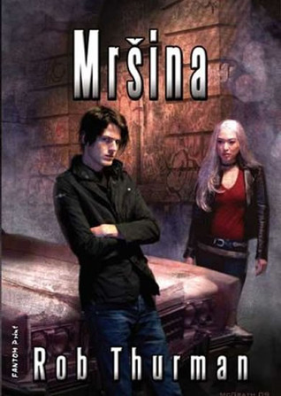 Mršina (Kal a Niko Leandrosovi, #5)  by  Rob Thurman