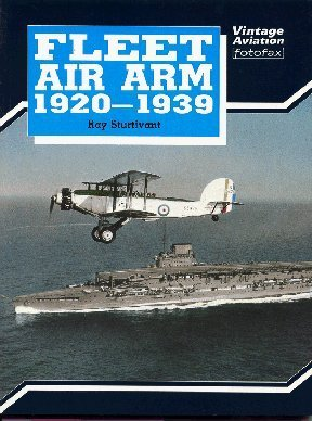 Fleet Air Arm, 1920-1939  by  Ray Sturtivant
