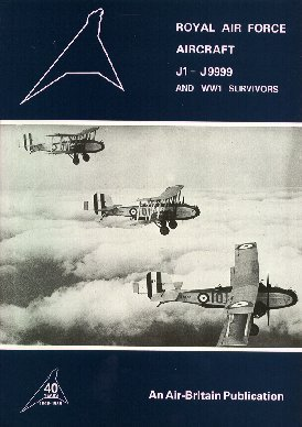 Royal Air Force Aircraft: J1 - J9999 and WW1 Survivors  by  Dennis Thompson