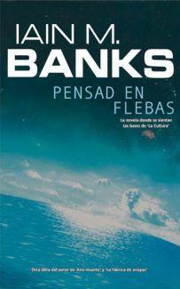 Pensad en Flebas (Cultura, #1)  by  Iain M. Banks