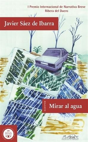 Mirar al agua  by  Javier Sáez de Ibarra