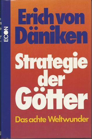 Strategie der Götter. Das achte Weltwunder  by  Erich von Däniken