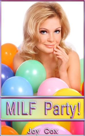 MILF Party!  by  Joy Cox