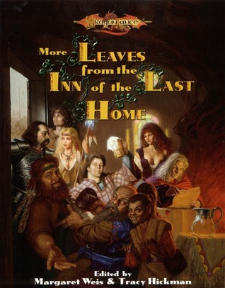 More Leaves from the Inn of the Last Home (Dragonlance: Leaves from the Inn of the Last Home, #2)  by  Margaret Weis