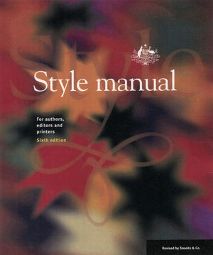Style Manual for Authors, Editors and Printers  by  Australian Government Publishing Service