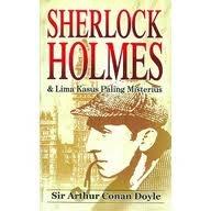 Sherlock Holmes & Lima Kasus Paling Misterius Arthur Conan Doyle