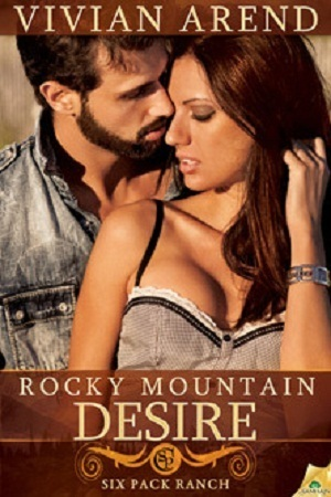 Rocky Mountain Desire (Six Pack Ranch, #3) Vivian Arend