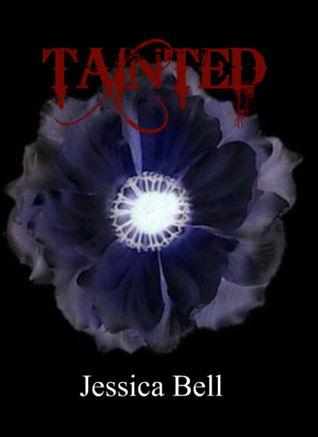 Tainted  by  Jessica  Bell