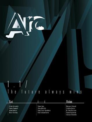 Arc 1.1: The Future Always Wins  by  Sumit Paul-Choudhury