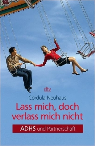 Lass Mich, doch verlass mich nicht  by  Cordula Neuhaus
