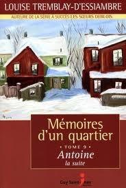 Antoine, la suite (Mémoires dun quartier, #9) Louise Tremblay-dEssiambre