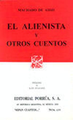 El Alienista y Otros Cuentos (Sepan Cuantos, #639) Machado de Assis
