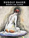 Rudolf Bauer: Works on Paper Peter Selz