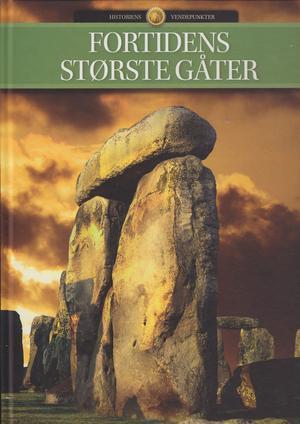 Fortidens største gåter (Historiens vendepunkter, #1)  by  Henrik Elling