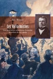 Les Réformistes : Une génération canadienne-française au milieu du XIXe siècle Éric Bédard