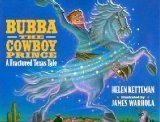 Bubba the Cowboy Prince: A Fractured Texas Tale  by  Helen Ketteman