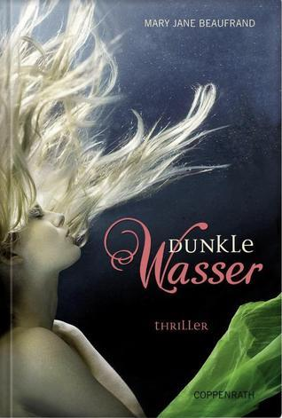 Dunkle Wasser Mary Jane Beaufrand