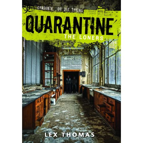 The Loners (Quarantine, #1) by Lex Thomas — Reviews ...