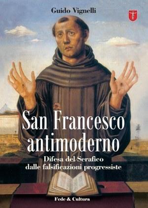 San Francesco antimoderno Guido Vignelli