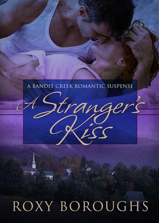 A Strangers Kiss (Bandit Creek, #12)  by  Roxy Boroughs