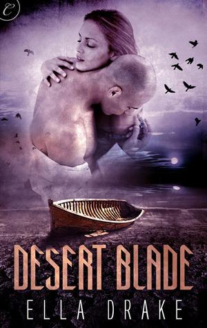 Desert Blade  by  Ella Drake