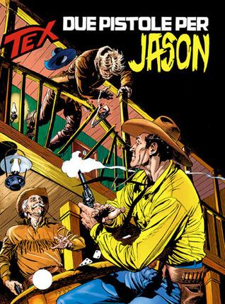 Tex n. 433: Due pistole per Jason  by  Guido Nolitta