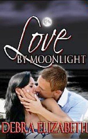 Love Moonlight by Debra Elizabeth