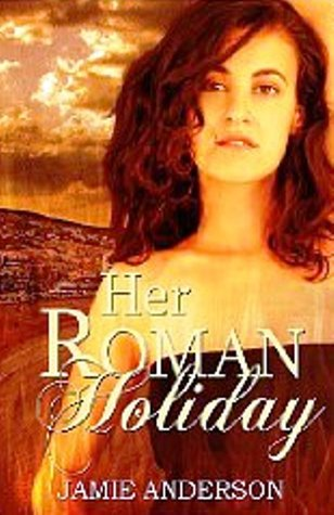 Her Roman Holiday  by  Jamie Anderson