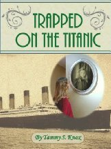 Trapped On The Titanic Tammy Knox