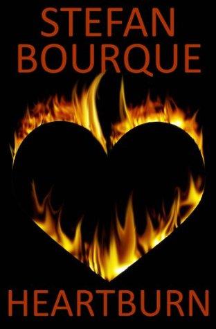 Heartburn  by  Stefan Bourque