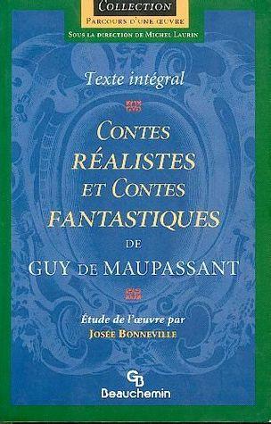 Contes réalistes et contes fantastiques de Guy de Maupassant  by  Guy de Maupassant