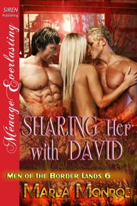Sharing Her With David (Men of the Border Lands, #6)  by  Marla Monroe