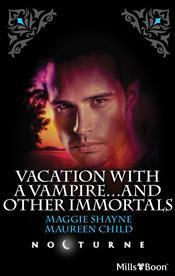 Vacation With A Vampire ... and Other Immortals Maggie Shayne
