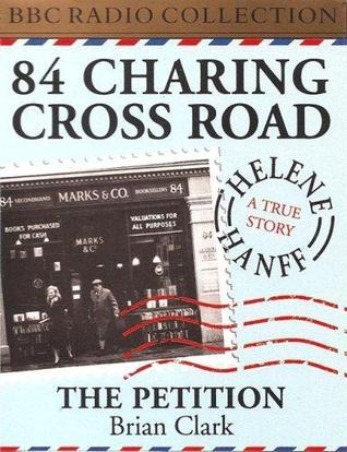 84 Charing Cross Road / The Petition  by  Brian Clark