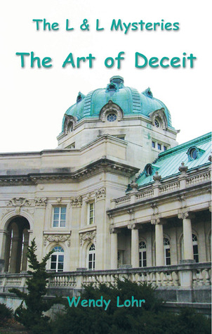 The Art of Deceit (The L & L Mysteries #2)  by  Wendy Lohr