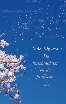 De huishoudster en de professor Yōko Ogawa