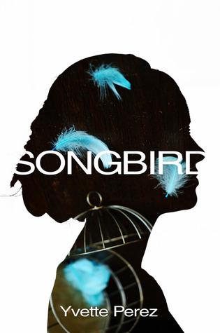 Songbird  by  Yvette Perez