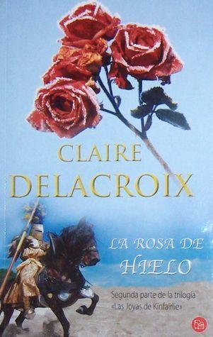La rosa de hielo (Jewels of Kinfairlie, #2) Claire Delacroix