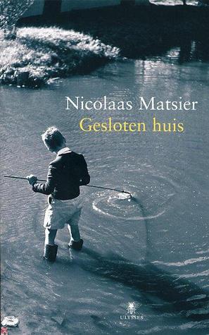 Gesloten huis  by  Nicolaas Matsier