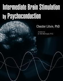 Intermediate brain stimulation  by  psychoconduction by Chester Litvin