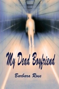 My Dead Boyfriend (Daughter of the Sidhe, #1) Barbara Rose