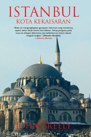 Istanbul Kota Kekaisaran  by  John Freely