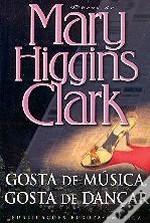 Gosta de Música, Gosta de Dançar Mary Higgins Clark