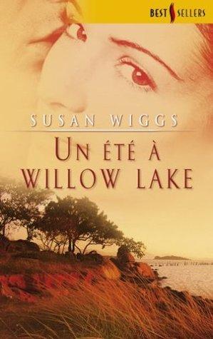 Un été au lac des Saules (Lakeshore Chronicles, #1) Susan Wiggs